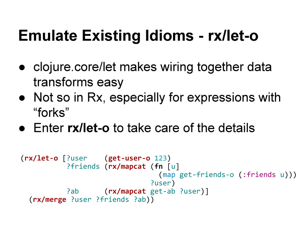 Emulate Existing Idioms - rx/let-o ● clojure.co...