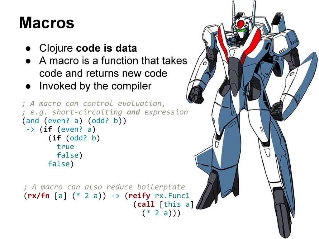 Macros ; A macro can control evaluation, ; e.g....