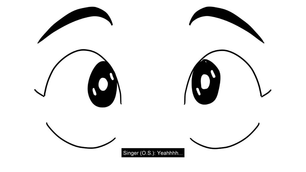 Scene 11 Panel 7 Dialog Singer: Oh hell yes! We...