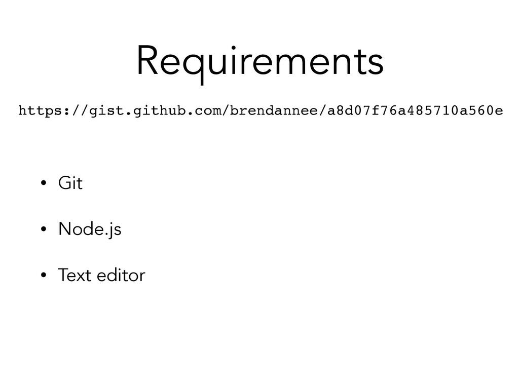 Requirements • Git • Node.js • Text editor http...