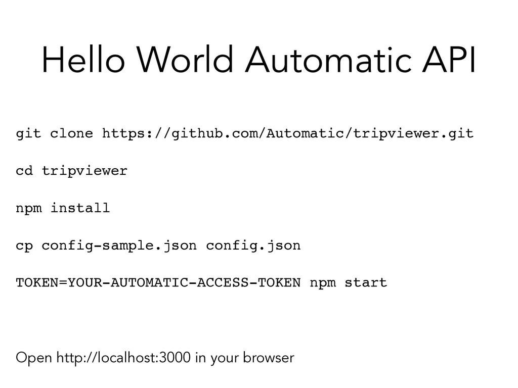 Hello World Automatic API git clone https://git...