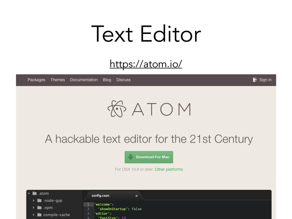 Text Editor https://atom.io/