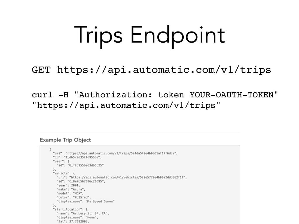 Trips Endpoint GET https://api.automatic.com/v1...