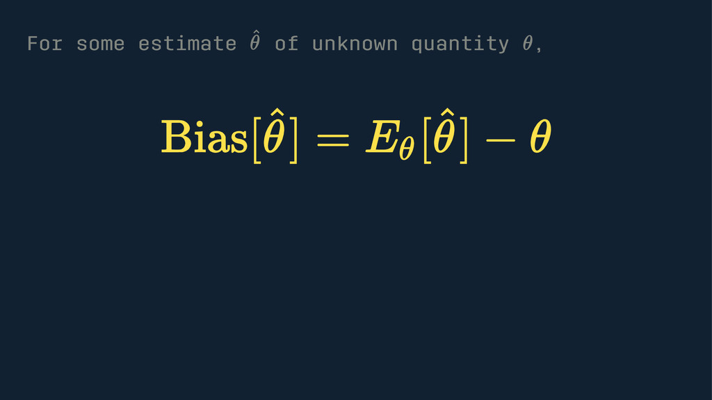 For some estimate of unknown quantity ,