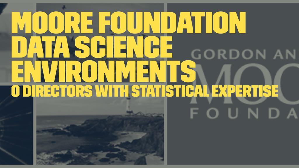 Moore Foundation Data Science Environments 0 di...