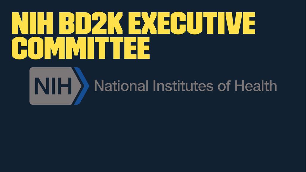 NIH BD2K Executive Committee
