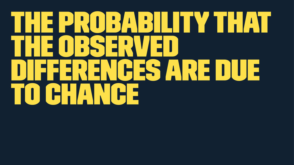 the probability that the observed differences a...