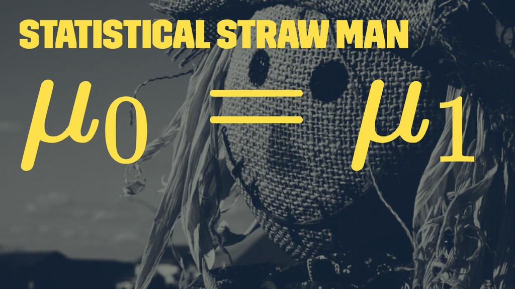 Statistical Straw Man