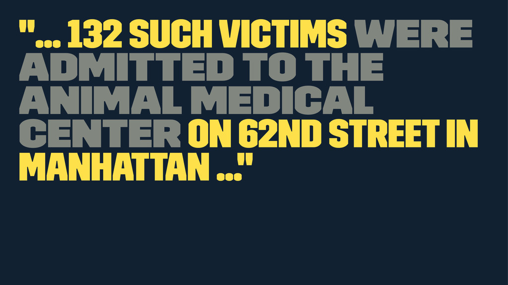 """""""... 132 such victims were admitted to the Anim..."""