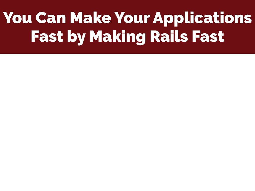 You Can Make Your Applications Fast by Making R...