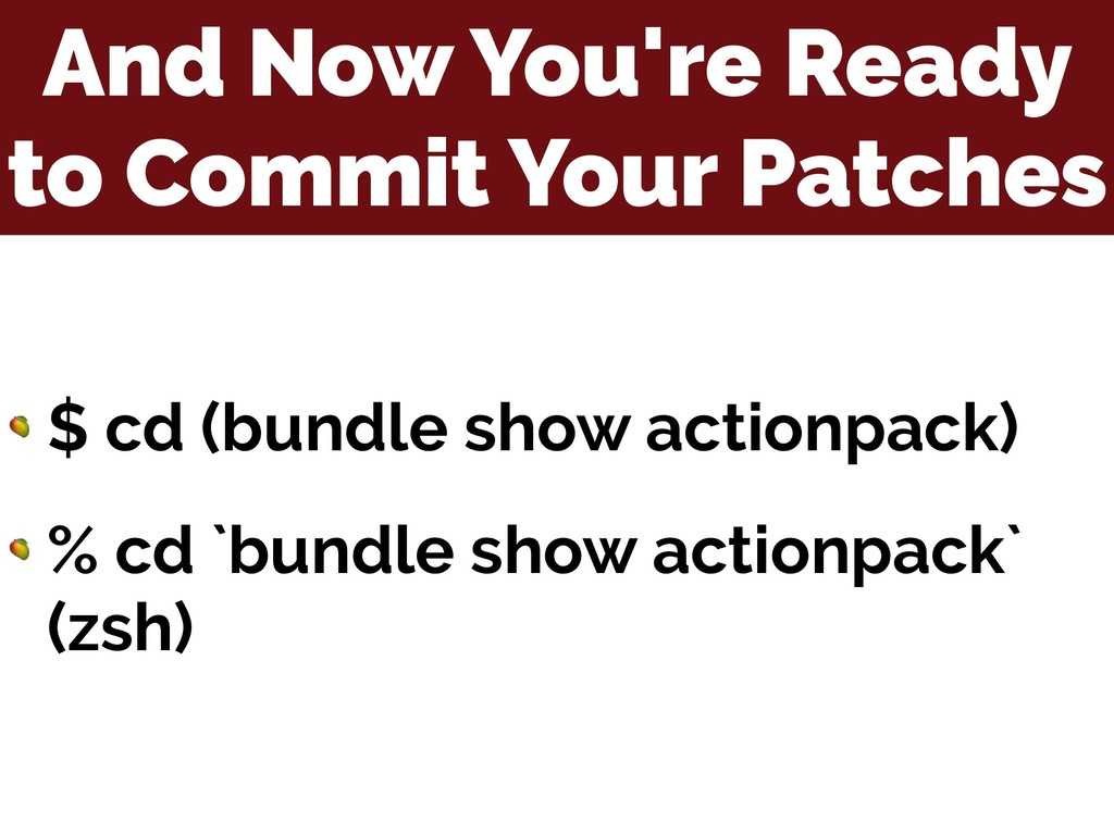 And Now You're Ready to Commit Your Patches  $ ...