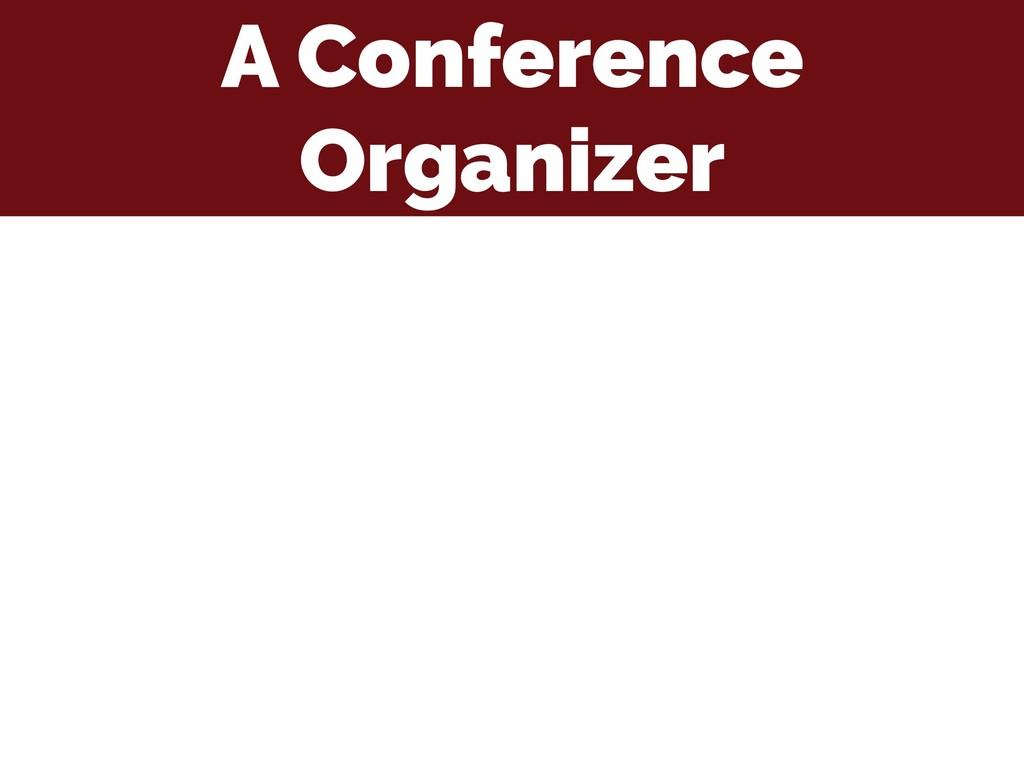 A Conference Organizer