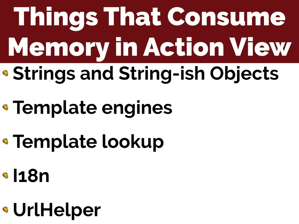 Things That Consume Memory in Action View  Stri...