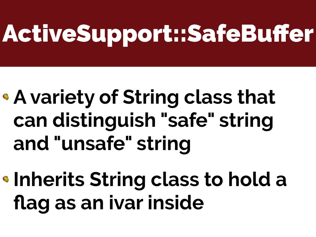 ActiveSupport::SafeBuffer  A variety of String c...