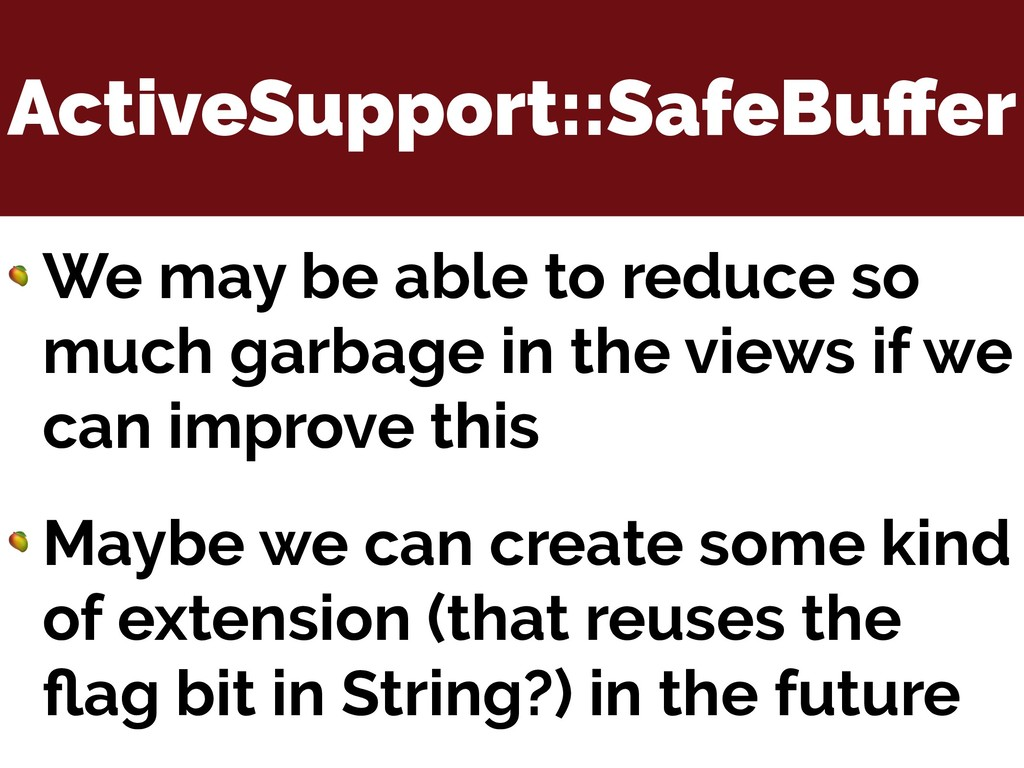 ActiveSupport::SafeBuffer  We may be able to red...