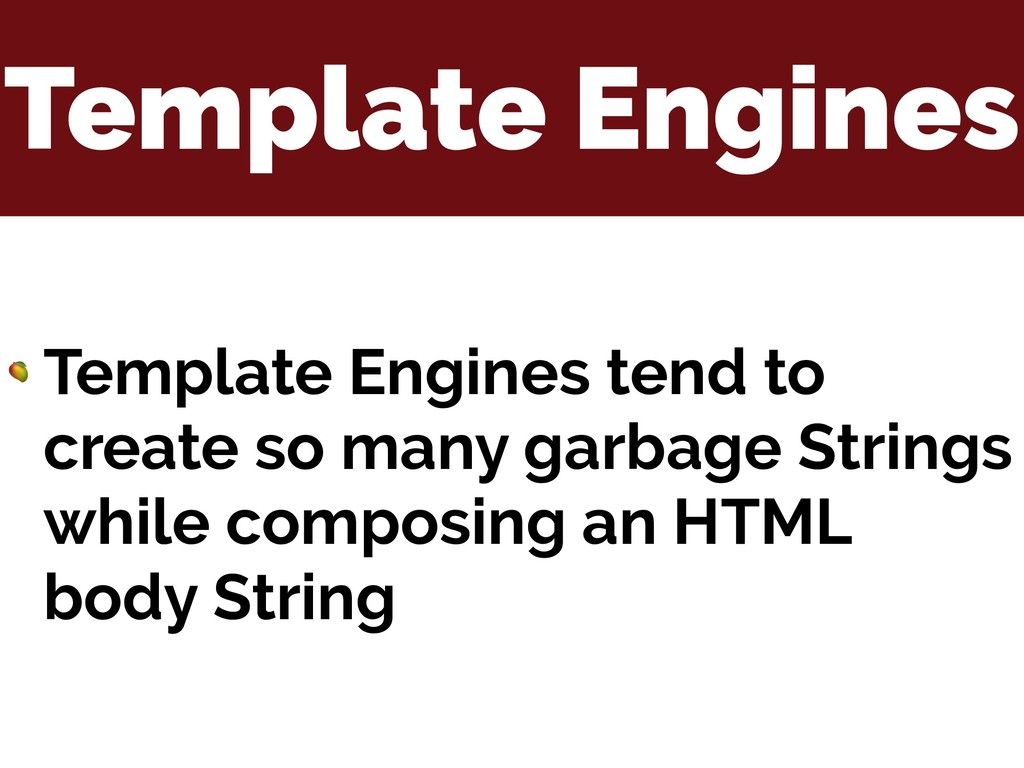 Template Engines  Template Engines tend to crea...