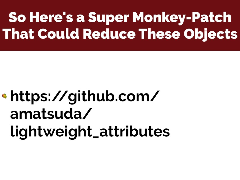So Here's a Super Monkey-Patch That Could Reduc...