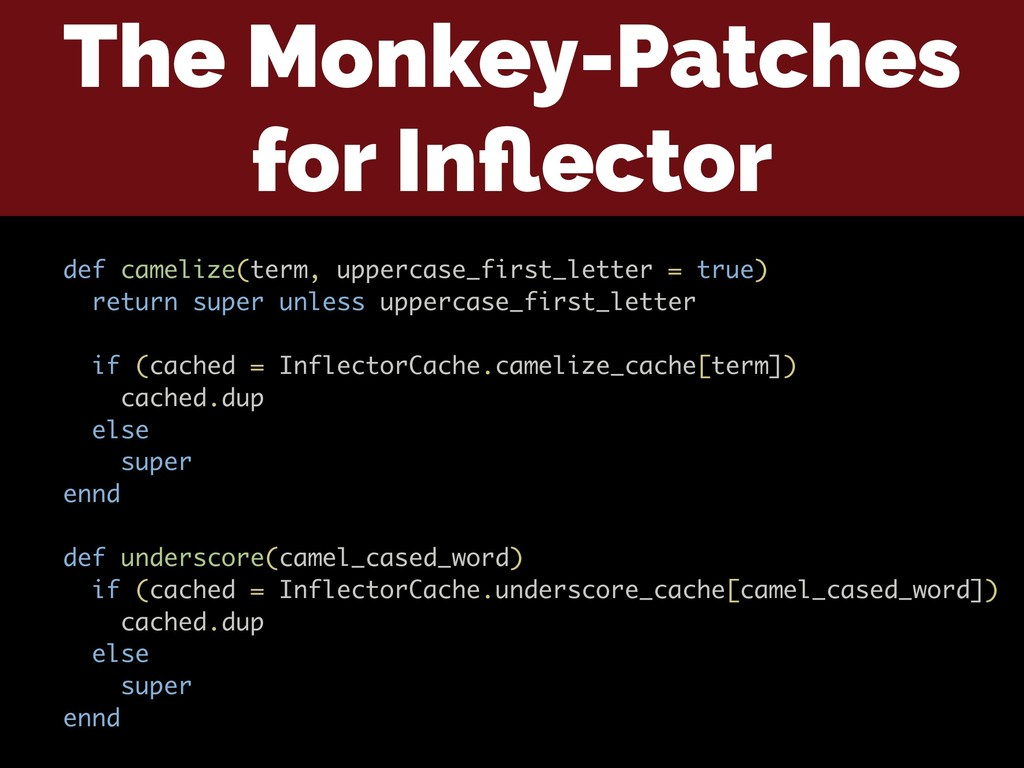 The Monkey-Patches for Inflector def camelize(te...
