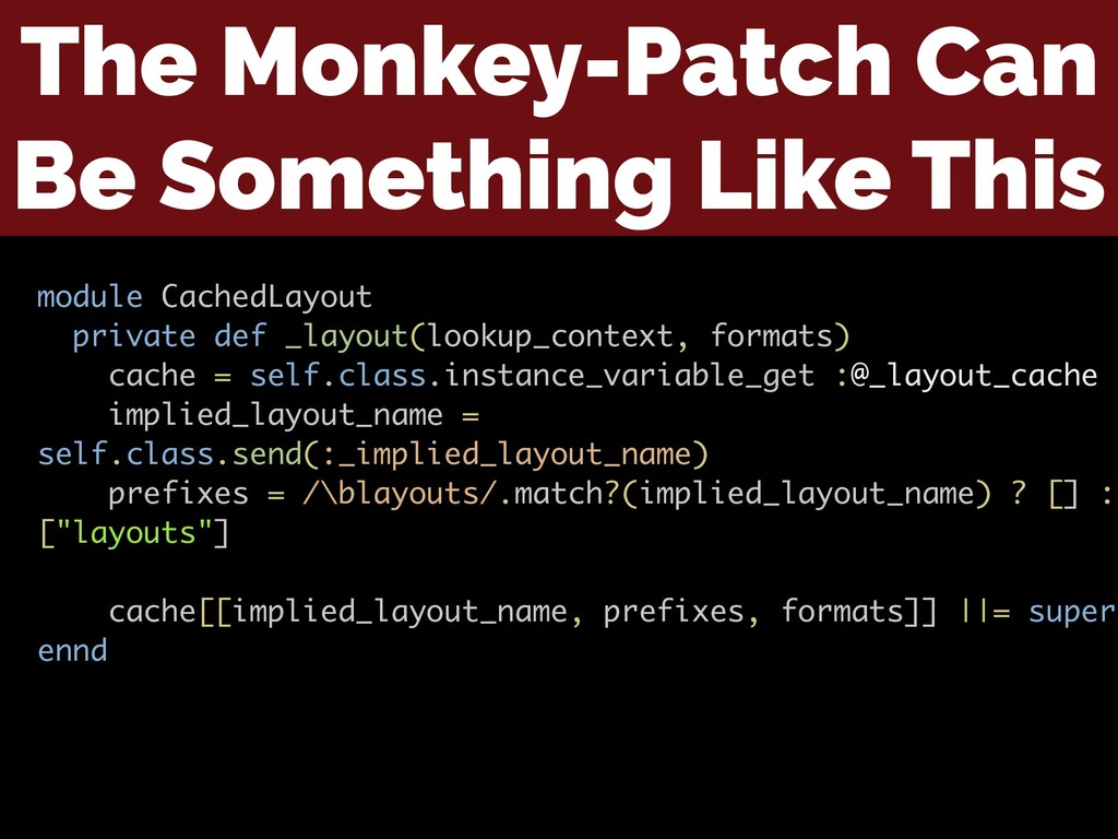 The Monkey-Patch Can Be Something Like This mod...