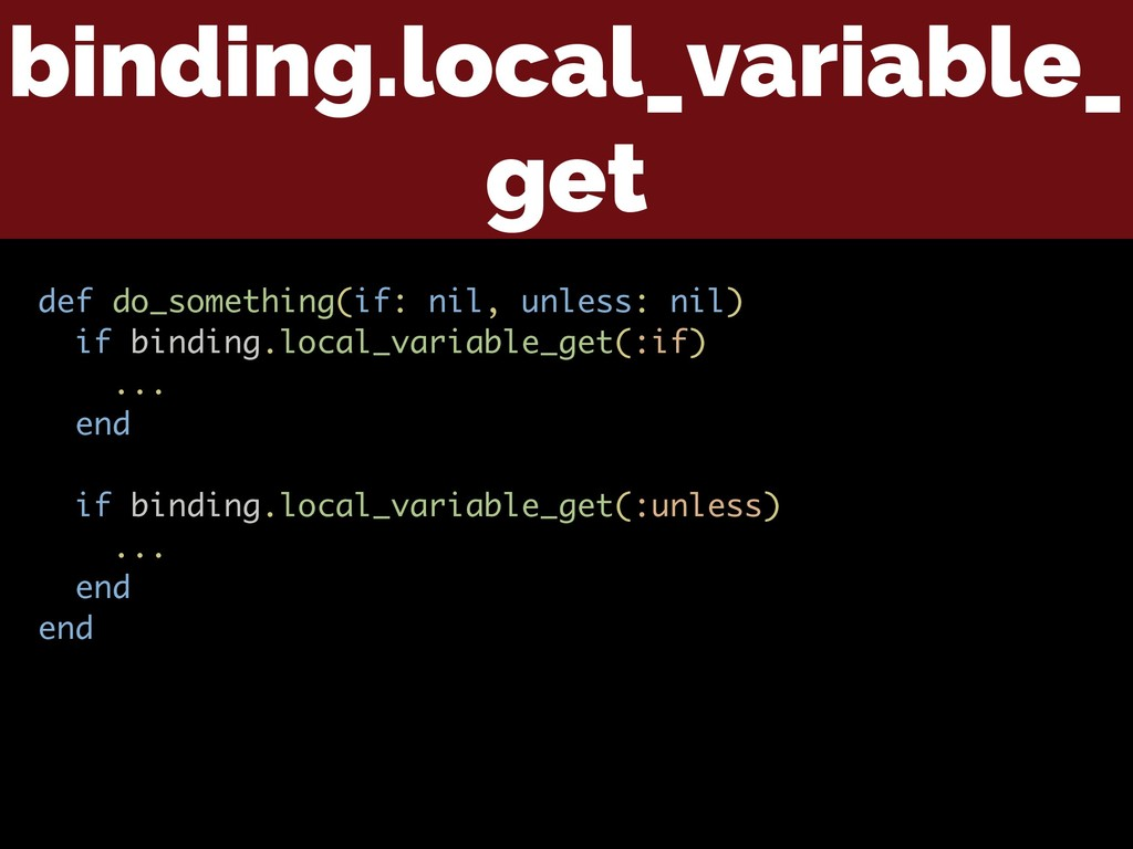 binding.local_variable_ get def do_something(if...