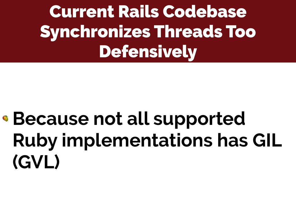Current Rails Codebase Synchronizes Threads Too...