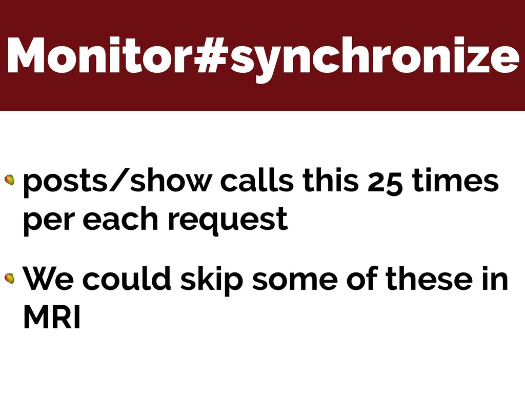 Monitor#synchronize  posts/show calls this 25 t...
