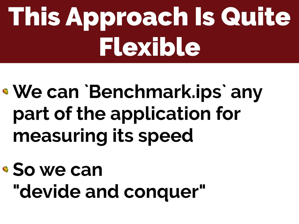 This Approach Is Quite Flexible  We can `Benchm...