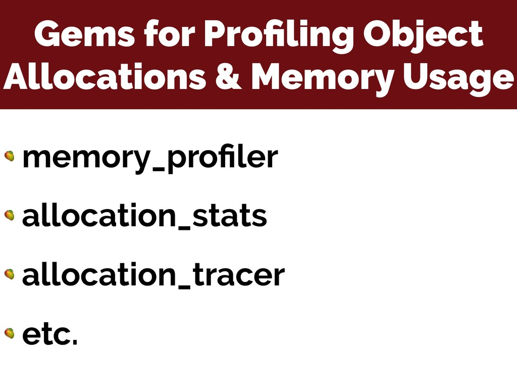 Gems for Profiling Object Allocations & Memory U...