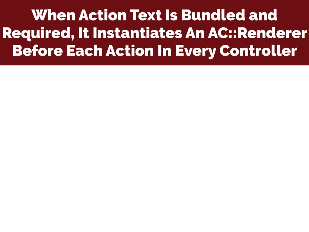 When Action Text Is Bundled and Required, It In...