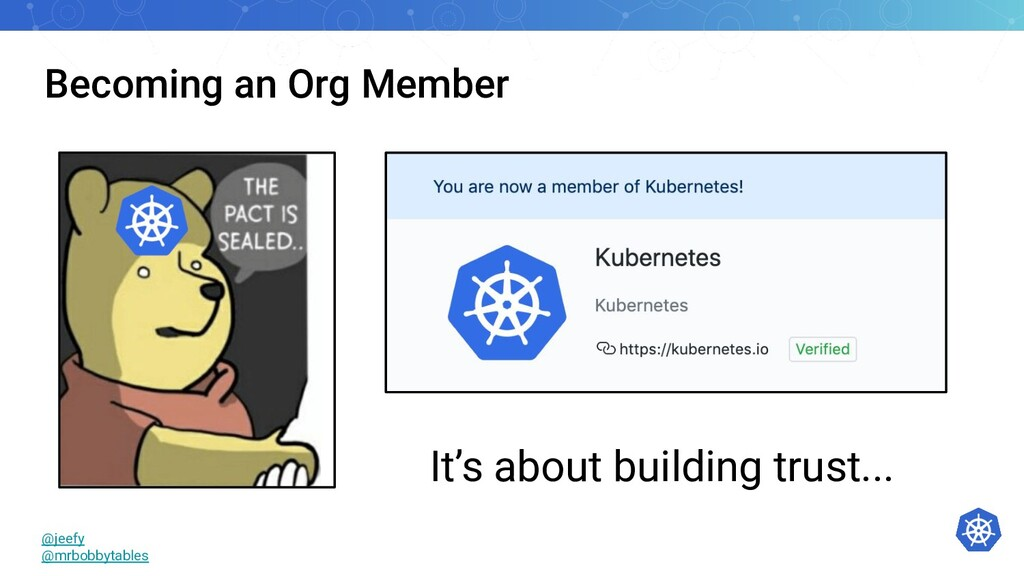 Becoming an Org Member It's about building trus...
