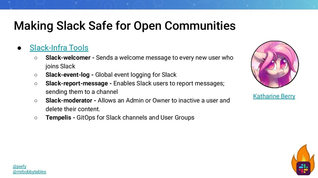 Making Slack Safe for Open Communities ● Slack-...