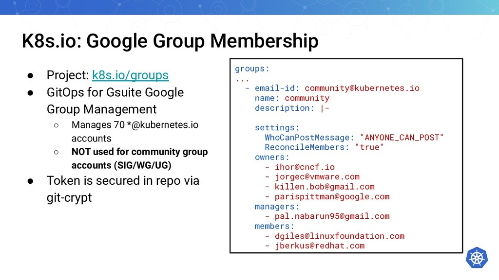 K8s.io: Google Group Membership ● Project: k8s....