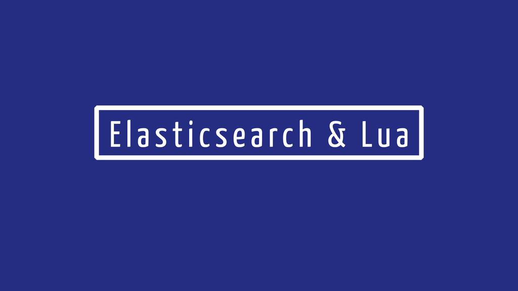 Elasticsearch & Lua