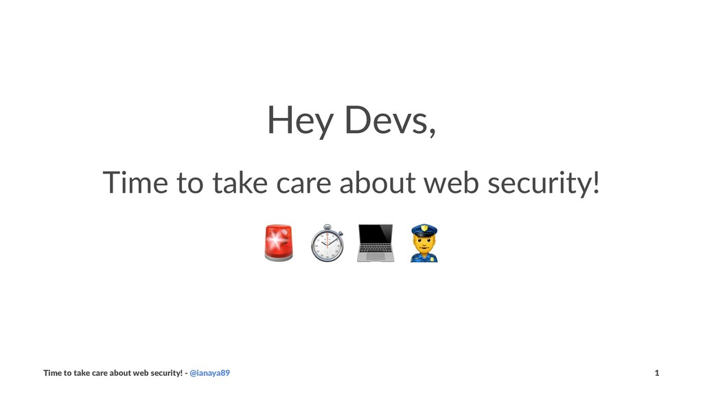 Hey Devs, Time to take care about web security!...