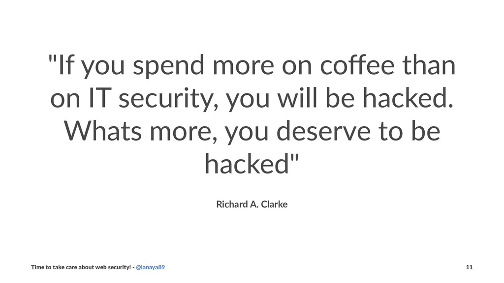 """""""If you spend more on coffee than on IT security..."""