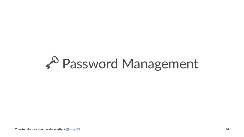 ! Password Management Time to take care about w...