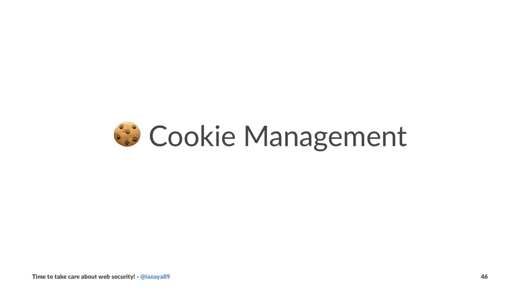! Cookie Management Time to take care about web...