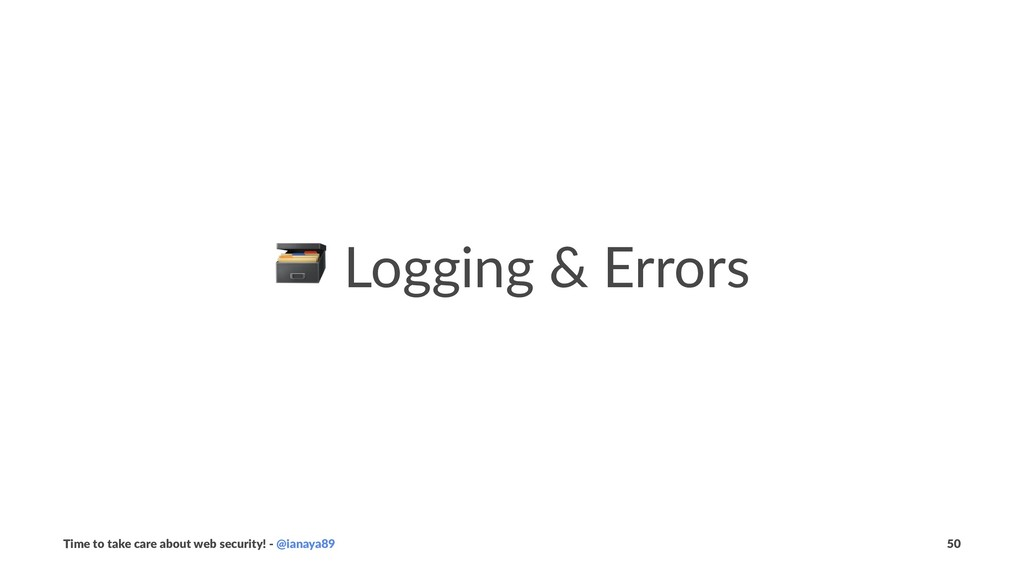 ! Logging & Errors Time to take care about web ...