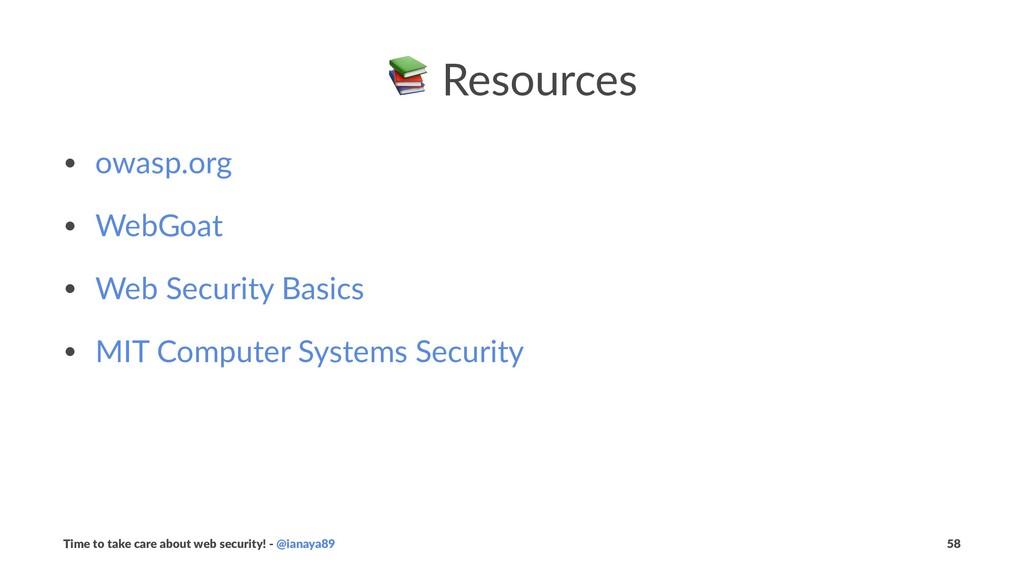 ! Resources • owasp.org • WebGoat • Web Securit...