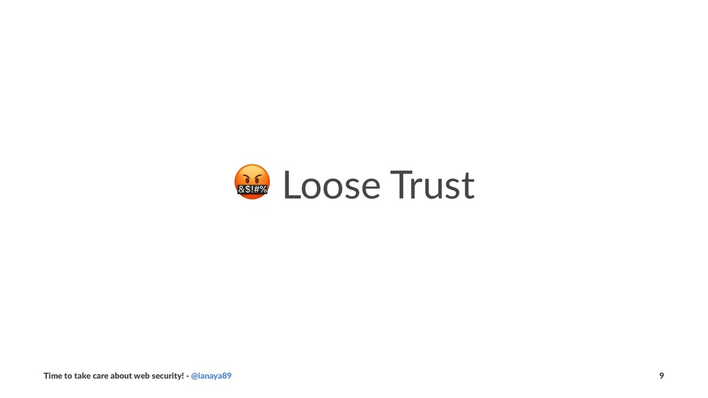 ! Loose Trust Time to take care about web secur...
