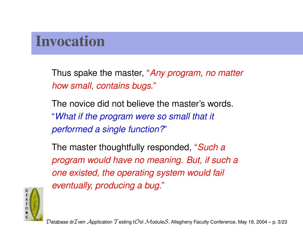 "Invocation Thus spake the master, ""Any program,..."