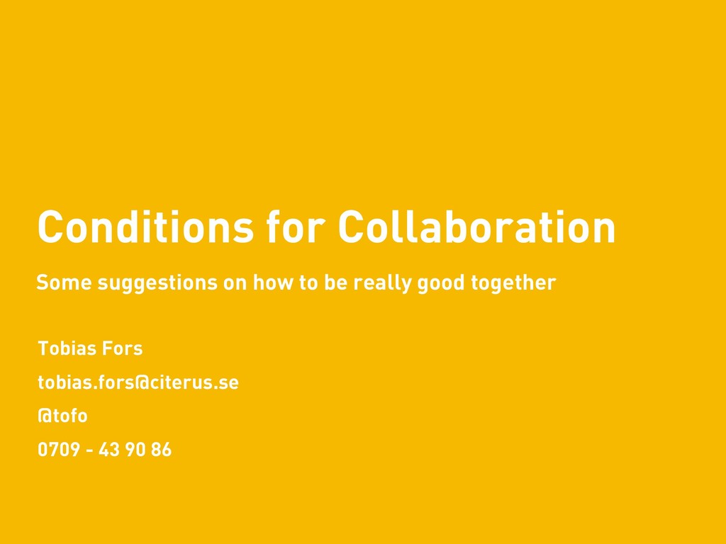 Conditions for Collaboration Tobias Fors tobias...