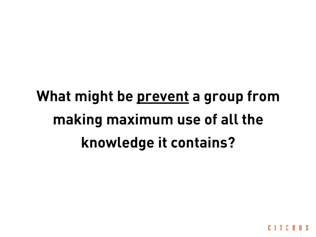 What might be prevent a group from making maxim...