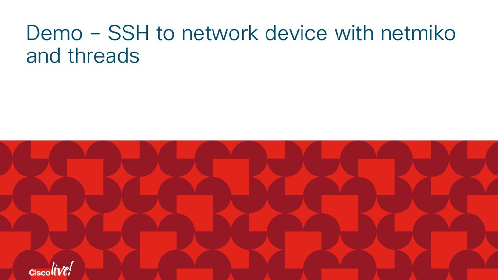 Demo – SSH to network device with netmiko and t...