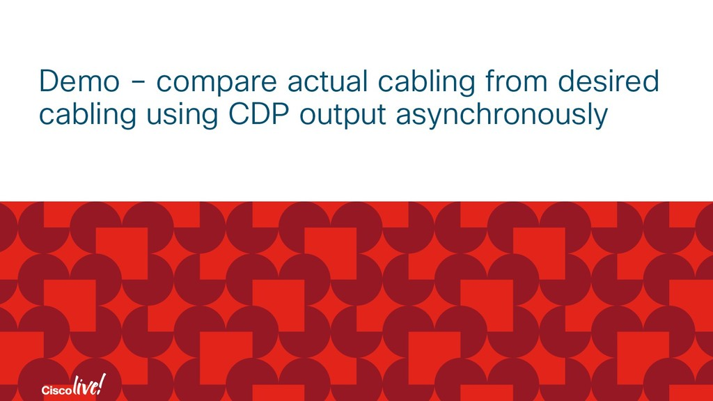 Demo – compare actual cabling from desired cabl...