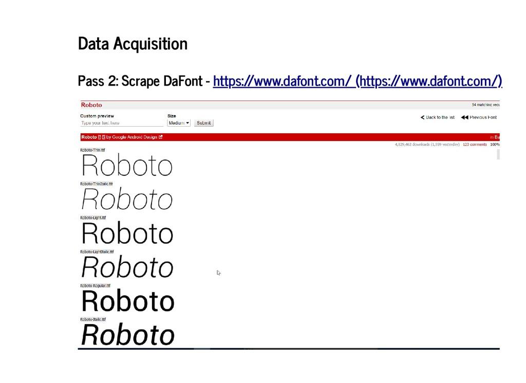 Data Acquisition Data Acquisition Pass 2: Scrap...
