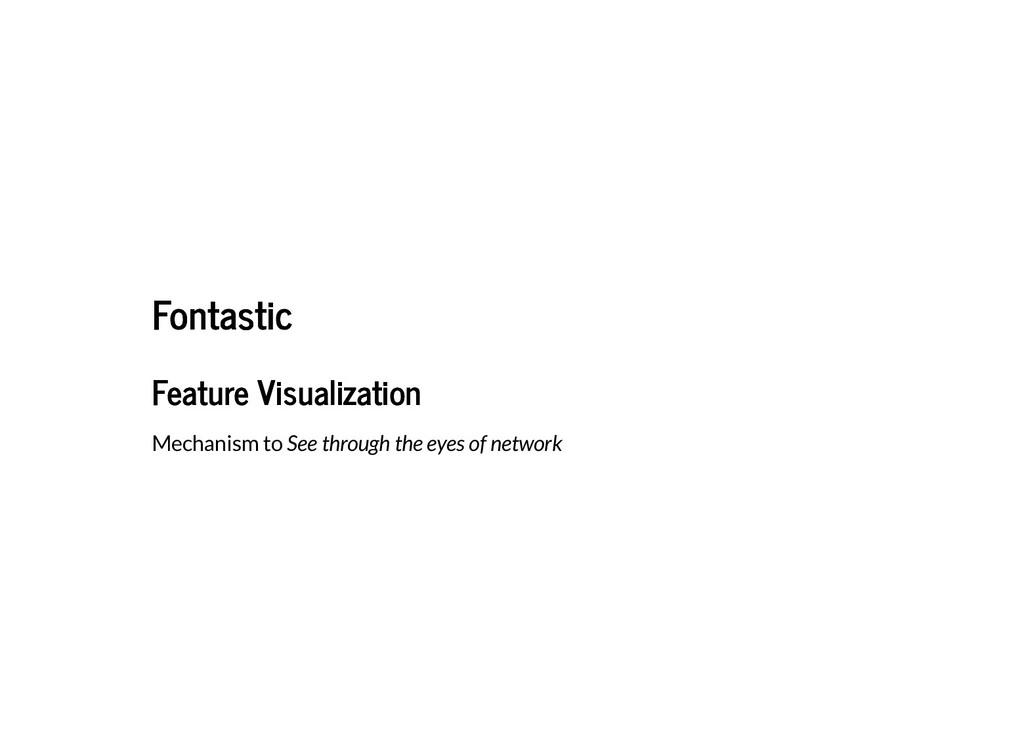 Fontastic Fontastic Feature Visualization Featu...