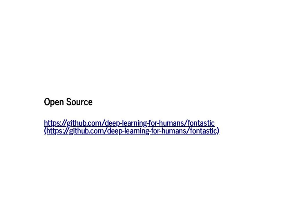 Open Source Open Source https:/ /github.com/dee...