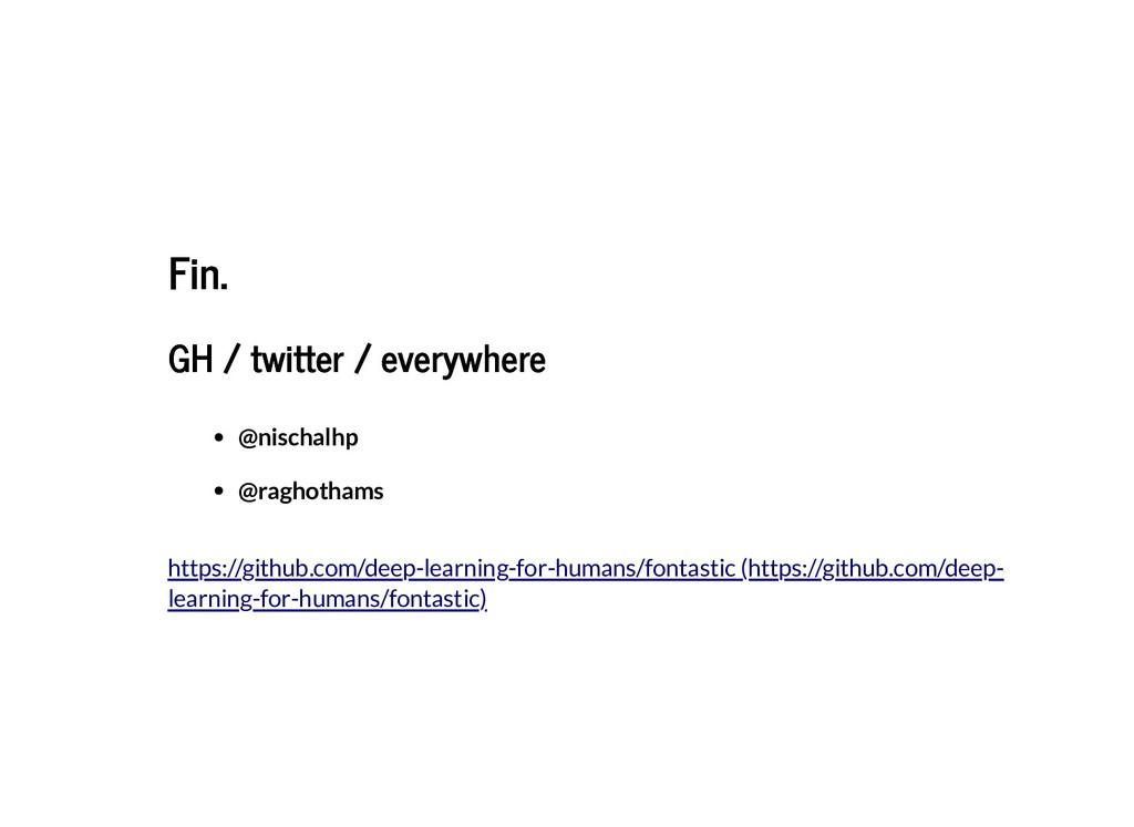 Fin. Fin. GH / twitter / everywhere GH / twitte...