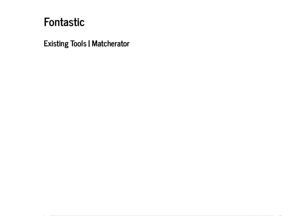Fontastic Fontastic Existing Tools | Matcherato...